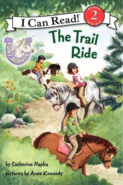 Pony Scouts: the Trail Ride By Hapka, Catherine/ Kennedy, Anne (ILT)