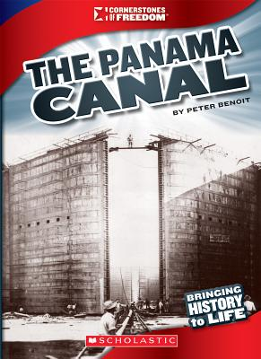 The Panama Canal By Benoit, Peter