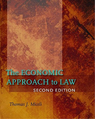 The Economic Approach to Law By Miceli, Thomas J.