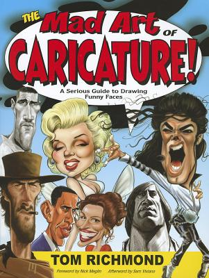 The Mad Art of Caricature! By Richmond, Tom